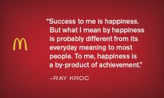 Success and happiness - Krocism. Ray Kroc, Crock Pot Soup, In A Nutshell, Motivation Inspiration, Soups, Meant To Be, Happiness, Inspirational Quotes, Success