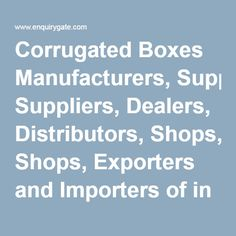 Corrugated Boxes Manufacturers, Suppliers, Dealers, Distributors, Shops, Exporters and Importers of in India -…