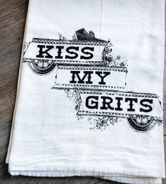 Kiss My Grits Tea Towel