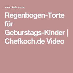 Regenbogen-Torte für Geburstags-Kinder | Chefkoch.de Video