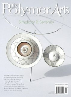 The Polymer Arts Magazine FALL 2016 is all about Simplicity & Serenity. This publication is a must have for polymer clay enthusiasts! The Fall 2016 Issue: Simplicity & Serenity Polymer Clay Art, Polymer Clay Jewelry, Clay Earrings, Clay Classes, Muse Art, Clay Design, Magazine Art, Shape Magazine, Clay Tutorials