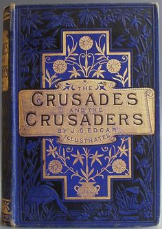 The Crusades and The Crusaders Stories Of The Struggles For The Holy Sepulchre. by John G. Edgar London: Ward, Lock and Co. reprint (c1...
