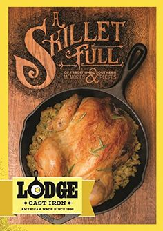 Lodge CBSF A Skillet Full of Traditional Southern Lodge Cast Iron Recipes and Memories Cookbook