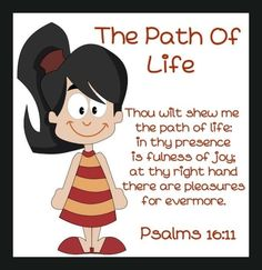 Psalm 16:11 (KJV) (hehe, that cartoon character is funny-looking!)