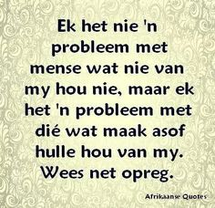Afrikaanse Quotes, Goeie More, Inspirational Quotes, Wisdom, Motivation, Words, Hart, Organize, Lisa