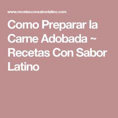 Como Preparar la Carne Adobada         ~          Recetas Con Sabor Latino