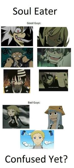 Soul Eater, good guys, bad guys, confused yet?, funny, text, Soul, Stein, Black Star, Maka, Death the Kid, Crona, Medusa, Justin, Eruka; Soul Eater: