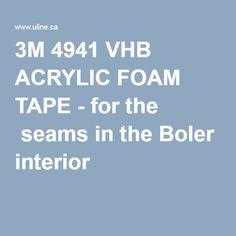 3M 4941 VHB ACRYLIC FOAM TAPE - for the seams in the Boler interior