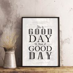 & a good day to have a good day& Printable Printable Quotes, Stand By Me, Good Day, Positive Quotes, Poster Prints, Positivity, Printables, Motivational, Inspirational