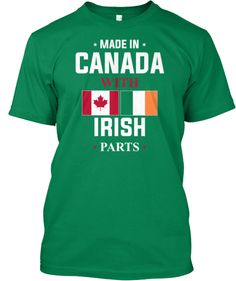 Discover Limited Edition With Irish Parts Shirt! T-Shirt from I Love My Irish Heritage, a custom product made just for you by Teespring. - Made In America With Irish Parts I Am Canadian, Irish Eyes Are Smiling, Italian Women, Italian Lady, Irish American, American Girl, Made In America, Love Fashion