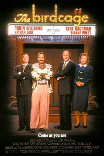 "The Birdcage, 1996. Comedy. IMDb Rating: 6.7/10. Metascore: 72/100 (18 Critics' Reviews from http://www.metacritic.com/movie/the-birdcage). ...Adaptation of the 1978 Franco-Italian film ~ 'La Cage aux Folles'.....""In Miami a gay cabaret owner and his drag queen companion agree to put up a false straight front so that their son can introduce them to his fiancé's right-wing conservative parents."""