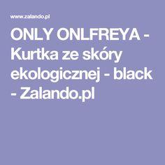 ONLY ONLFREYA - Kurtka ze skóry ekologicznej - black - Zalando.pl
