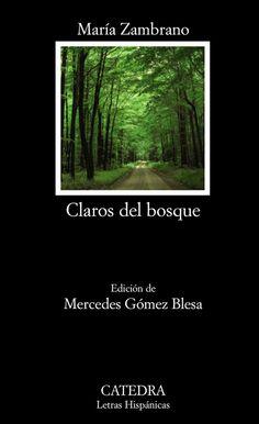 Claros del bosque Edición de Mercedes Gómez Blesa - María Zambrano - Ed. Catedra