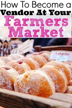Here's everything you need to know about how to sell at your local farmers markets. This is a great way to make extra money! make extra money, ideas to make extra money Home Bakery Business, Farm Business, Business Ideas, Baking Business, Craft Business, Business Opportunities, Farmers Market Display, Farmers Market Recipes, Farmers Market Stands