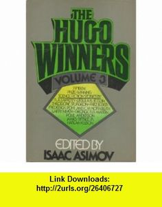 The Hugo Winners, Vol. 3 (9780385122184) Fritz Leiber, Theodore Sturgeon, Poul Anderson, Larry Niven, Ursula K. Le Guin, Frederik Pohl, James Tiptree Jr., Harlan Ellison, George R. R. Martin, Isaac Asimov , ISBN-10: 0385122187  , ISBN-13: 978-0385122184 ,  , tutorials , pdf , ebook , torrent , downloads , rapidshare , filesonic , hotfile , megaupload , fileserve