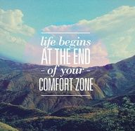 Lif begins at the end of your comfort zone