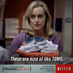 These are kind of like TOMS - Piper ~ Orange Is the New Black (2013– ) Quotes