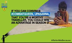 #CombatQueen , Upaasna grabbed her dream and island-hopped her way through Thailand! Now it's time to grab yours, and Upasanna could help you! Showcase the qualities that make you a traveller and you could win an advantage in Season 2! T&C: http://cnk.com/T&CReferMeBecause