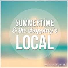 Keep your shopping local this summer! #ShopLocal