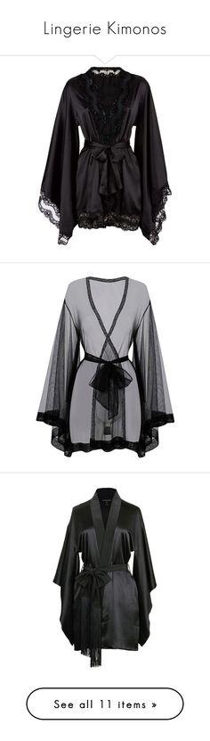 """Lingerie Kimonos"" by yandereotaku ❤ liked on Polyvore featuring intimates, robes, lingerie, pajamas, dresses, underwear, kimono robe, agent provocateur lingerie, black kimono robe and black robe - black ladies in lingerie, women's intimates online, dessous lingerie *sponsored https://www.pinterest.com/lingerie_yes/ https://www.pinterest.com/explore/intimates/ https://www.pinterest.com/lingerie_yes/wedding-lingerie/ http://shop.nordstrom.com/c/womens-underwear-lingerie"