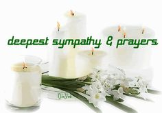 Deepest sympathy and prayers