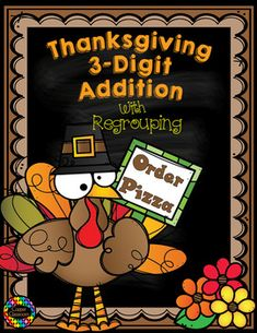 Thanksgiving Themed 3 Digit Addition With Regrouping