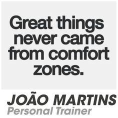 Saia da sua zona de conforto, e atinja os seus objetivos. #joaomartinspersonaltrainer #comfortzones #greatthings