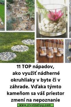 11 TOP nápadov, ako využiť nádherné okruhliaky v byte či v záhrade. Vďaka týmto kameňom sa váš priestor zmení na nepoznanie Glass Vase, Vegetables, Food, Meal, Essen, Vegetable Recipes, Hoods, Meals, Eten