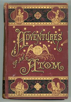THE ADVENTURES OF AN ATOM. ITS AUTOBIOGRAPHY, BY ITSELF. By the Author of The Dancing Imps of the Wine. | The Author of The Dancing Imps of | First edition