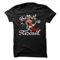 Retired Greyhound Not Rescue T-Shirts & Hoodies Check more at https://teemom.com/lifestyle/retired-greyhound-not-rescue.html