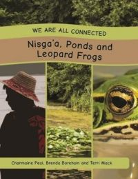 We Are All Connected: Nisga'a, Ponds and Leopard Frogs, 2017) - Indigenous & First Nations Kids Books - Strong Nations