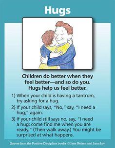 Positive Discipline: Hugs: A Positive Discipline Tool Card parenting discipline care parenting teens tips parenting discipline kids discipline Peaceful Parenting, Gentle Parenting, Kids And Parenting, Parenting Hacks, Natural Parenting, Parenting Classes, Parenting Styles, Foster Parenting, Parenting Quotes
