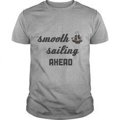 smooth sailing ahead TShirt