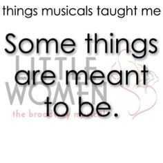 The things musicals have taught me - Little Women <3