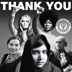 Thanks to all the women who have worked for female equality. past & present.