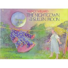 The Nightgown of the Sullen Moon.  Beautifully illustrated and a lovely and unique story.