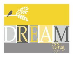 Dream Big Inspirational Print 14 x 11 Yellow by 7WondersDesign, $22.00