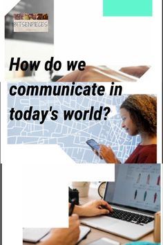 Today's way of communication defines the development and the advancement of technology the world is providing us.  People are finding ways to adapt to abrupt changes in modern technology.