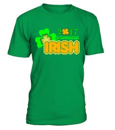 IRISH 2017 SAINT PATRICK'S DAY T-SHIRT  => Check out this shirt or mug by clicking the image, have fun :) Please tag, repin & share with your friends who would love it. #Irish #hoodie #ideas #image #photo #shirt #tshirt #sweatshirt #tee #gift #perfectgift