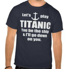 I love titanic, and this is hilar to me