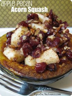 Apple Pecan Acorn Squash....use Yacon syrup for sweetener and macadamia nuts.