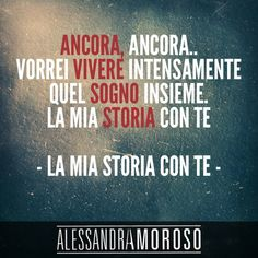 #LaMiaStoriaConTe #AlessandraAmoroso