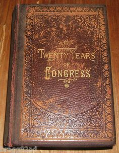 rare 1886 vintage HC book TWENTY YEARS OF CONGRESS: Lincoln to Garfield by JAMES G. BLAINE