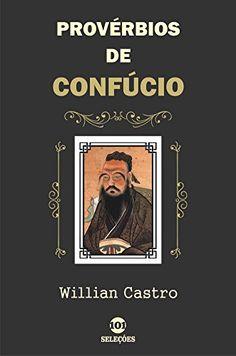 [e-Book] Provérbios de Confúcio de 2014 de Willian Castro. #WillianCastro #Proverbios #Confucio #eBooks #NossaAchei