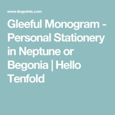 Gleeful Monogram - Personal Stationery in Neptune or Begonia   Hello Tenfold