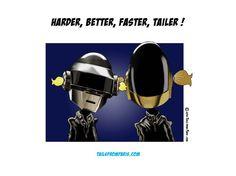 Harder, Better, Faster, Tailer !