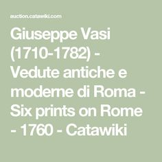 Giuseppe Vasi (1710-1782) - Vedute antiche e moderne di Roma - Six prints on Rome  - 1760  - Catawiki