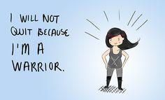 no lo abandonaré porque soy una guerrera!!! motivacion!