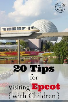 20 Tips for Visiting Epcot with Kids. This is our favorite park, love this!