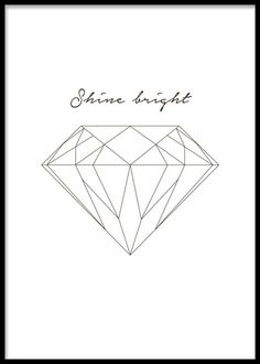 Plakat med teksten Shine bright oven over en flot diamant.